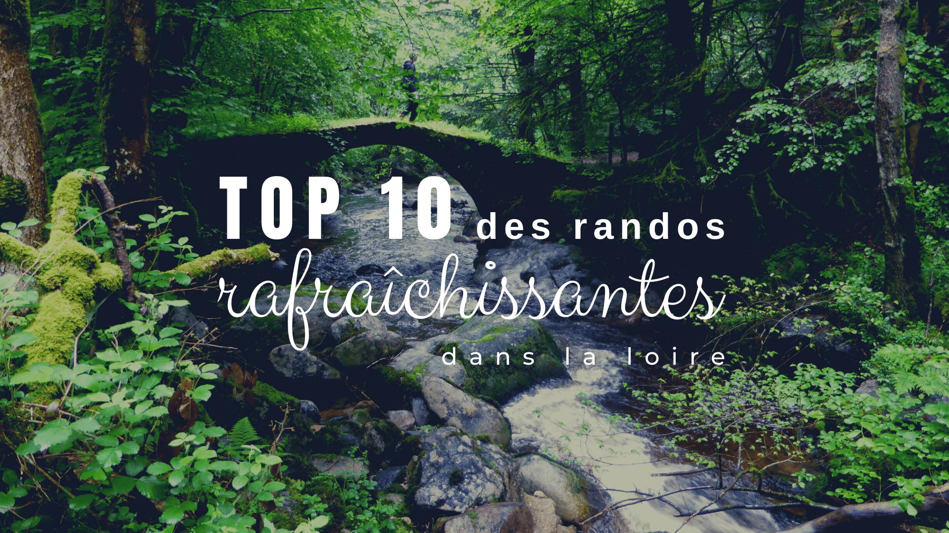 Top 10 des randos rafraîchissantes dans la Loire