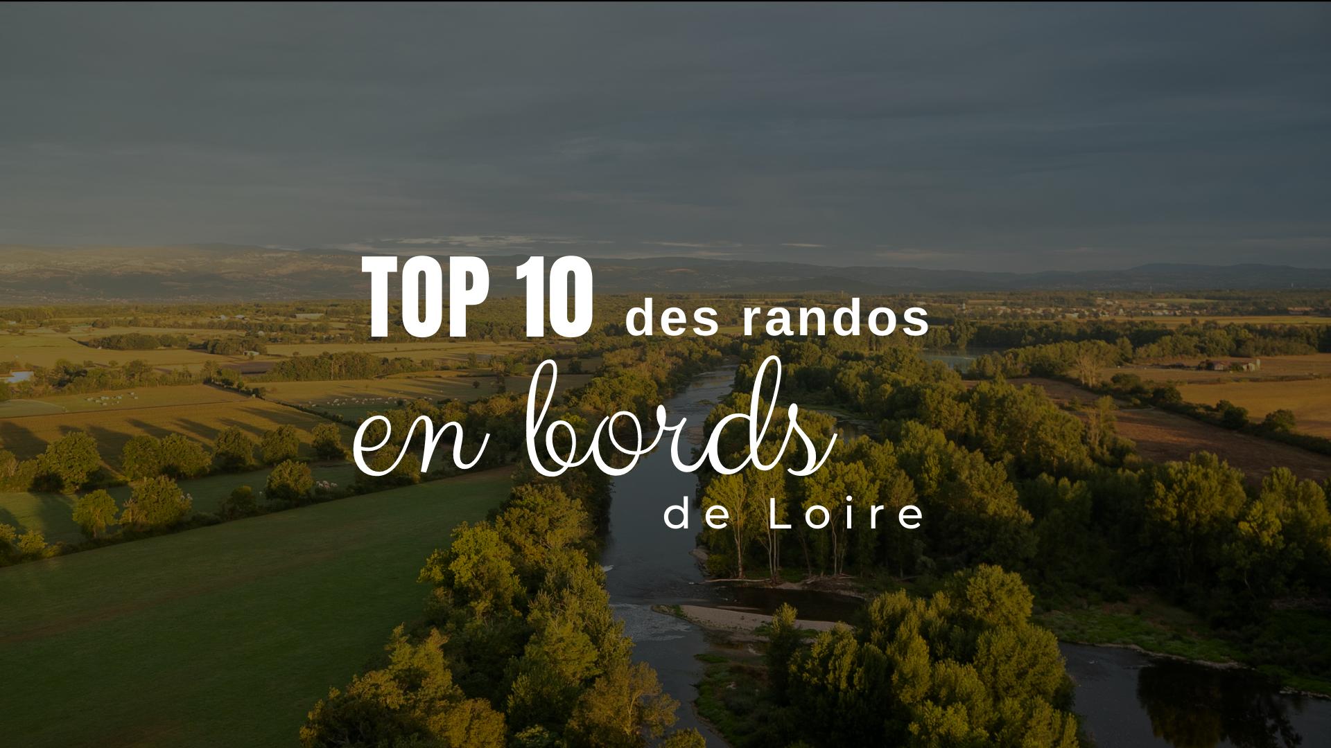 Top 10 des randos en bords de Loire